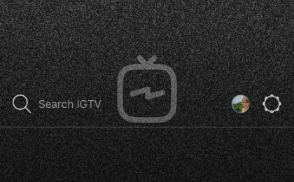 IGTV start screen